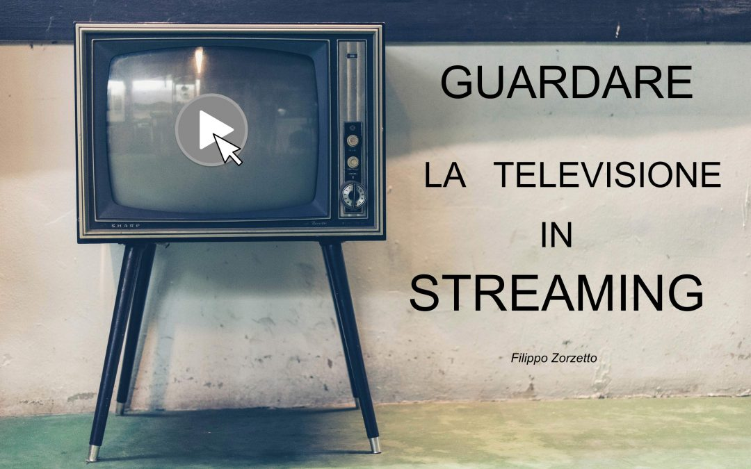 Tutorial informatica: vedere la TV in streaming (digitale terrestre)