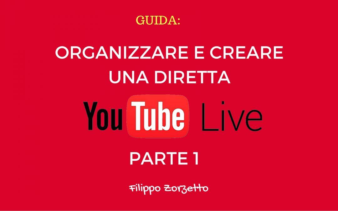Organizzare e creare una diretta Youtube: parte 1